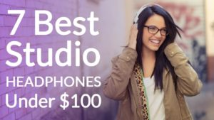 Best Studio Headphones under $100 (Top 7 Contenders)