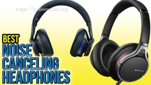Best Noise Cancelling Headphones under $100: Top 3 Picks