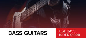 Bass Guitars Under $1000