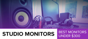 6 Best Studio Monitor Speakers [Under $300] – (2017)